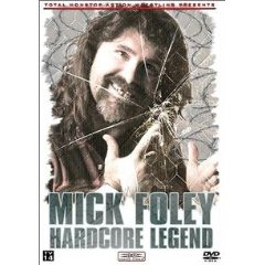 Tna Wrestling Mick Foley: Hardcore Legend movie