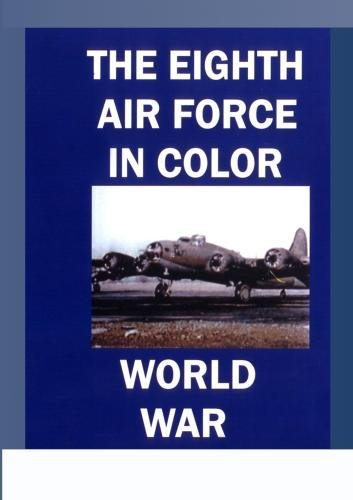Free the eighth air force in color world war ii information